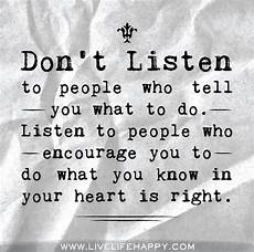 don t listen to who tell you what to do listen to
