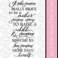 it takes someone brave to it takes someone really brave to be a mother svg etsy
