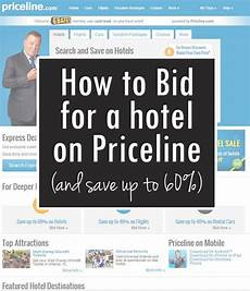 how to bid for a hotel priceline great for getting good deals holiday travel travel