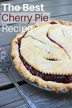 the best cherry pie recipe cleverly simple 174 recipes