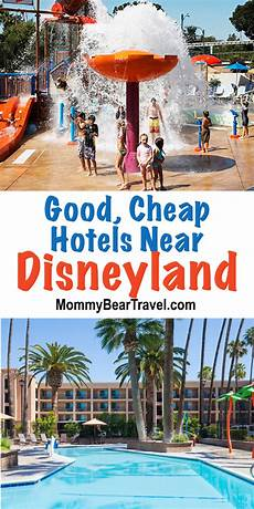 good cheap hotels near disneyland that will save you a lot of money hotels near disneyland