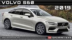 2019 volvo s60 review rendered price specs release date