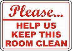 Help Us Keep This Room Clean Sign D5712 By Safetysign