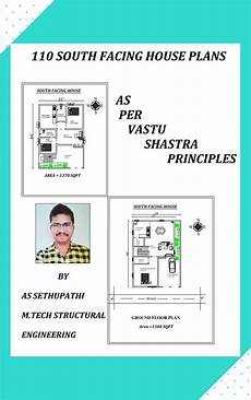 south facing vastu house plans 110 south facing house plans as per vastu shastra