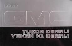 small engine service manuals 2013 gmc yukon xl 1500 user handbook 2003 gmc yukon denali yukon xl denali owner s manual