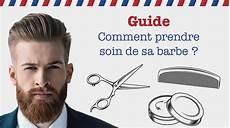 soin barbe pour homme guide homme comment prendre soin de votre barbe