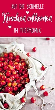 Kirschen Entsteinen Im Thermomix F 252 R Marmelade Oder