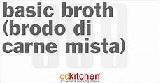 Kitchen Basics Veal Stock Review by Basic Broth Brodo Di Carne Mista Recipe Cdkitchen