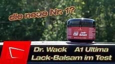das neue dr wack a1 ultima lack balsam im wachstest