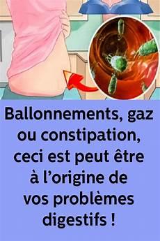 probleme de gaz ballonnements gaz ou constipation ceci est peut 234 tre 224 l origine de vos probl 232 mes digestifs