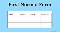 first normal form working advantages exles