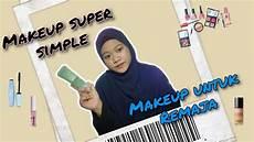 Makeup Untuk Remaja Simple Tutorial