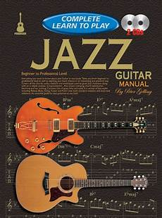 how to play jazz guitar progressive complete learn to play jazz guitar manual