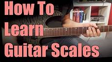 how to learn guitar scale learn guitar scales the easy way part 1