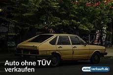 auto verkaufen ohne tüv ᐅ auto ohne t 220 v verkaufen ankauf trotz abgelaufenem t 220 v