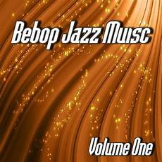 bebop jazz music vol 1 instrumental songs download bebop jazz music vol 1 instrumental