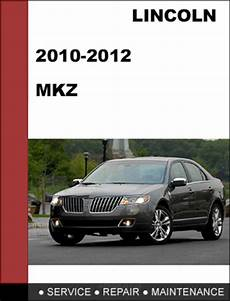 service repair manual free download 2012 lincoln mks spare parts catalogs lincoln mkz 2010 to 2012 factory workshop service repair manual d