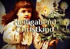 Heiligabend Christkind Weihnachten Und Seine Bedeutung