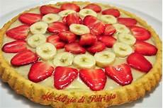crostata con crema pasticcera e fragole crostata fragole banane e crema pasticcera le delizie di patrizia