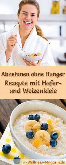 abnehmen ohne hungern abnehmen ohne zu hungern 32 rezepte mit haferkleie und