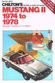 best auto repair manual 1974 ford mustang seat position control chilton ford mustang ii 1974 1978 repair manual