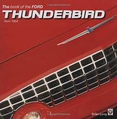 books on how cars work 1965 ford thunderbird free book repair manuals the book of the ford thunderbird from 1954 at virtual parking store books manuals repair