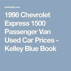kelley blue book used cars value calculator 1998 dodge intrepid interior lighting 1998 chevrolet express 1500 passenger van used car prices kelley blue book chevrolet vans
