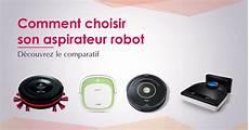 quel irobot choisir meilleur aspirateur robot 2017 top 10 et comparatif