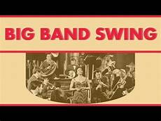 swing big band songs the best big bands of the swing era