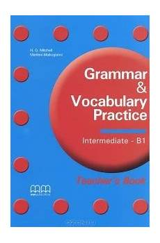 exercises b1 18794 grammar and vocabulary practice b1 theacher s book