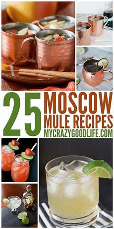 25 moscow mule variations my crazy good life