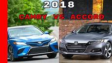honda accord 2018 vs toyota camry 2018 2018 honda accord vs 2018 toyota camry
