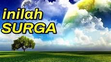 Inilah Gambaran Surga Menurut Al Quran Dan Hadits