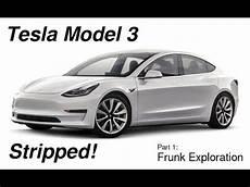 tesla model 3 lieferzeit tesla model 3 stripped part 1 frunk exploration
