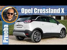 Opel Crossland X Prueba Presentaci 243 N Review En