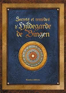 Hildegarde De Bingen Le Livre Des Secrets De La