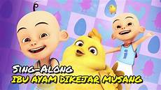Upin Ipin Ibu Ayam Dikejar Musang Sing Along Hd