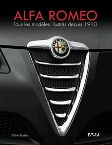 alfa romeo derniers modèles livre alfa romeo tous les mod 232 les depuis 1910