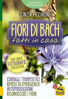 libro fiori di bach fiori di bach fatti in casa cinzia picchioni