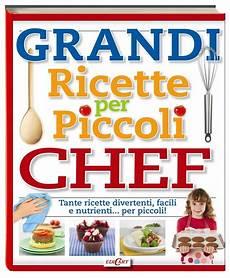 in cucina con i bambini grandi ricette per piccoli chef un divertente libro di