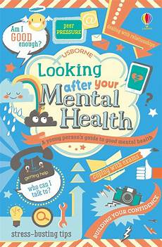 children s picture books about mental illness looking after your mental health at usborne children s books