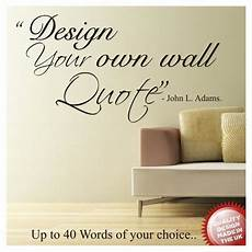 wall sticker design your own design your own wall quote vinyl decal sticker decal up to 40