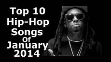 the best song 2014 top 10 hip hop songs of january 2014