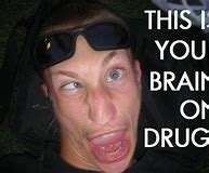 Image result for tis is your brain on drugs