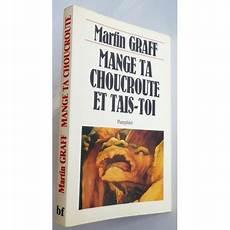 mange ta choucroute et tais toi par martin graff