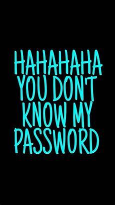 Lock Screen You Don T My Password Wallpaper