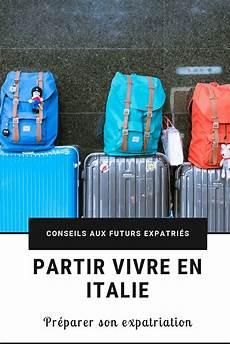 Partir Vivre En Italie Comment Pr 233 Parer Expatriation