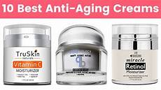anti age creme 10 best anti aging creams for and in 2019