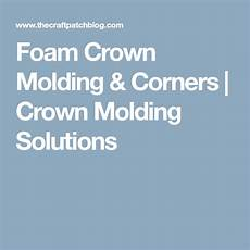 foam crown molding installation and product review foam