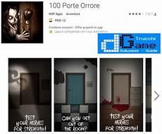 gioco 100 porte soluzioni soluzioni 100 porte orrore dgame it soluzioni trucchi